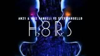 an21 max vangeli vs steve angello h8rs albertramirez bootleg
