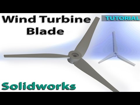 Wind Turbine Blade & Hub Design | Solidworks Tutorial