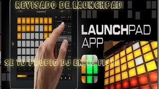 Review app Launchpad | DJ en casa / se tu propio DJ