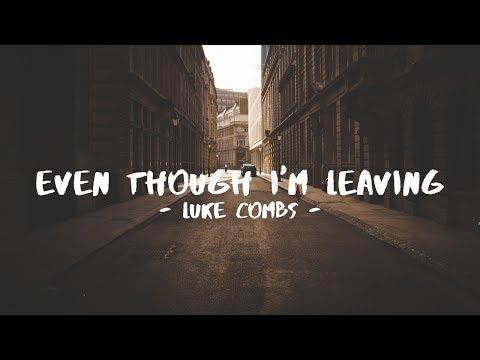 Free Download Luke Combs - Even Though I'm Leaving (lyrics) Mp3 dan Mp4