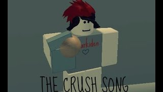 The Crush Song - Twaimz (ROBLOX)