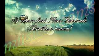 Dj Ruco feat Ilias - Generale (Brothers remix)