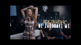 Tea Tairovic  Ne Zaboravi Me  (Official Cover 2020)