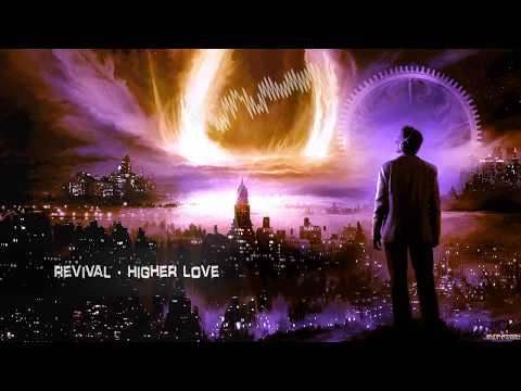 Revival - Higher Love [HQ Edit]