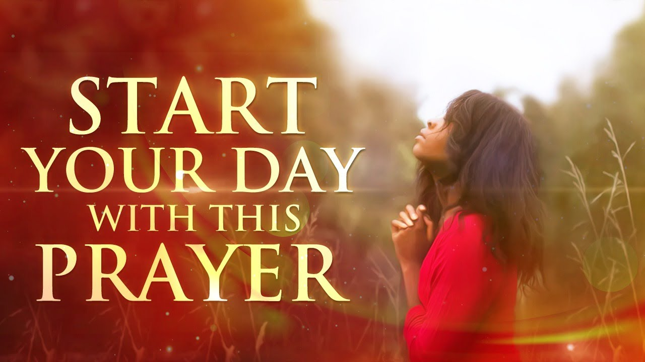 Begin Your Day With This Prayer! - Surely Goodness And Mercy Shall Follow You ᴴᴰ