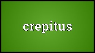 Crepitus Meaning