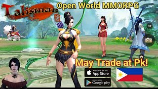 Talisman Online Mobile - May Pk, Trade, No Vip (Open World MMORPG) Gameplay Review Ph