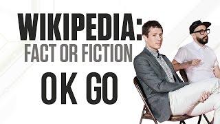 OK Go - Wikipedia: Fact or Fiction?