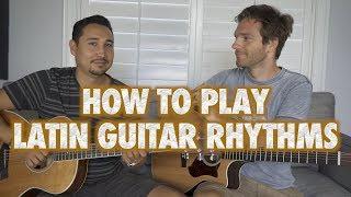 How to Play Latin Guitar Rhythms