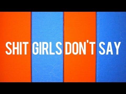 Shit Girls Don't Say