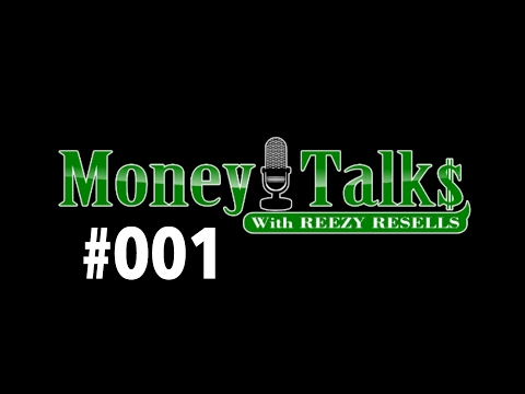"""#001 🔴 LIVE - CALL IN - """"MONEY TALKS"""" - MONDAYS - 6PM PST - REEZY RESELLS"""