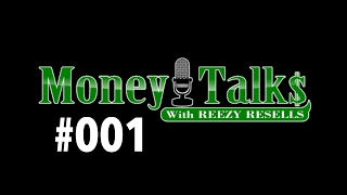"#001 🔴 LIVE - CALL IN - ""MONEY TALKS"" - MONDAYS - 6PM PST - REEZY RESELLS"