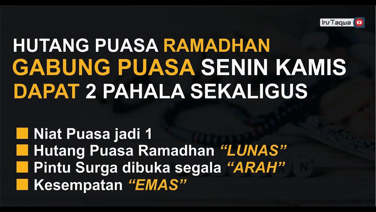 Niat Puasa Senin Kamis Sekaligus Membayar Hutang Puasa Ramadhan Lengkap Dengan Doa Berbuka Puasa Youtube