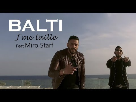 Balti - J'me taille Feat Miro Starf