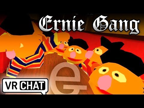 ERNIE GANG - VRChat Funny Moments