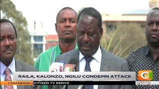 Raila, Kalonzo, Ngilu condemn terror attack