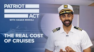 The Real Cost of Cruises | Patriot Act with Hasan Minhaj | Netflix