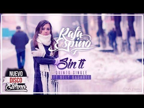 Rafa Espino - Sin ti [Ft. Bely Basarte] (Prod. por Jurrivh y Fase)