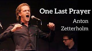 Anton Zetterholm - ONE LAST PRAYER (Kerrigan-Lowdermilk)