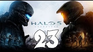 Halo 5: Guardians - Legendary Walkthrough Part 23: Guardians