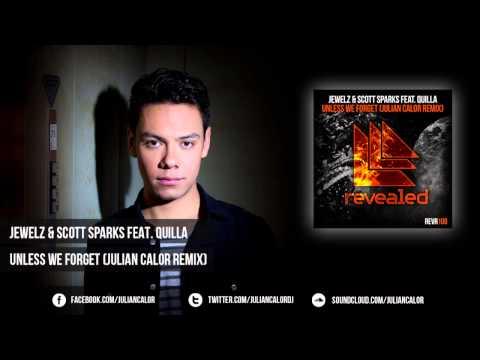 Jewelz & Scott Sparks feat. Quilla - Unless We Forget (Julian Calor Remix) (OUT NOW!)