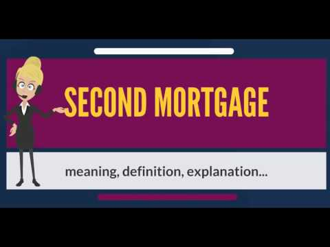What is SECOND MORTGAGE? What does SECOND MORTGAGE mean? SECOND MORTGAGE meaning & explanation