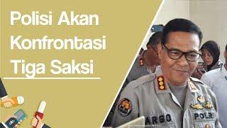 Polisi Akan Konfrontasi Tiga Saksi Kasus Ratna Sarumpaet