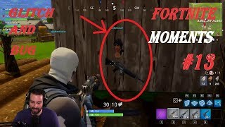 (Invisible Glitch and Bugs) Fortnite Battle Royale WTF & Funny Moments Episode #13