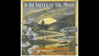 1910s Music by Helen Clark & Henry Burr - In The Valley Of The Moon @Pax41