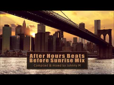 After Hours Beats ● Before Sunrise Mix #1 ● By Johnny M