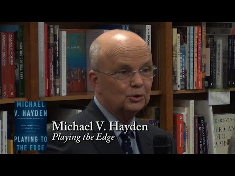 "General Michael V. Hayden, ""Playing to the Edge"""