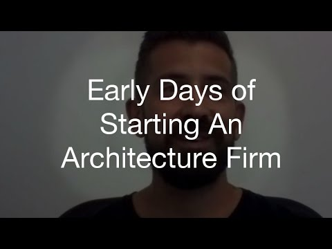 Early Days Of Starting An Architecture Firm