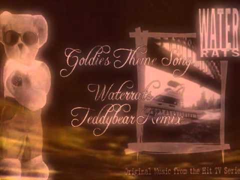 Goldies Theme Song Waterrats (Teddybear Remix)..wmv