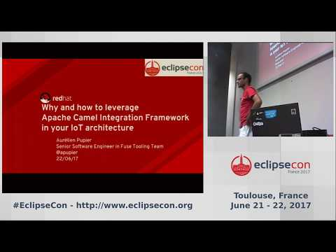 Why and how to leverage Apache Camel Integration Framework in your IoT architecture, by A. Pupier
