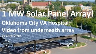 1MW solar panel array at Oklahoma City VA Hospital! Sitting underneath them vid.