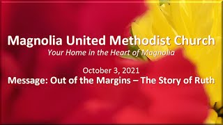 MUMC Sunday Service - October 3, 2021 (Out of the Margins: Story of Ruth)