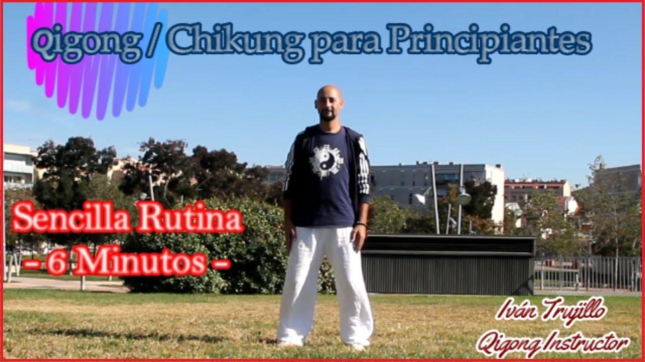 Qigong Chikung Para Principiantes Sencilla Rutina 6 Minutos
