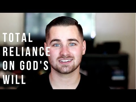 Total Reliance On God's Will