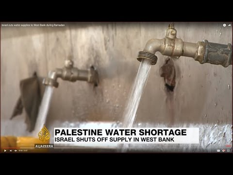 Israel cuts water supplies to West Bank during Ramadan