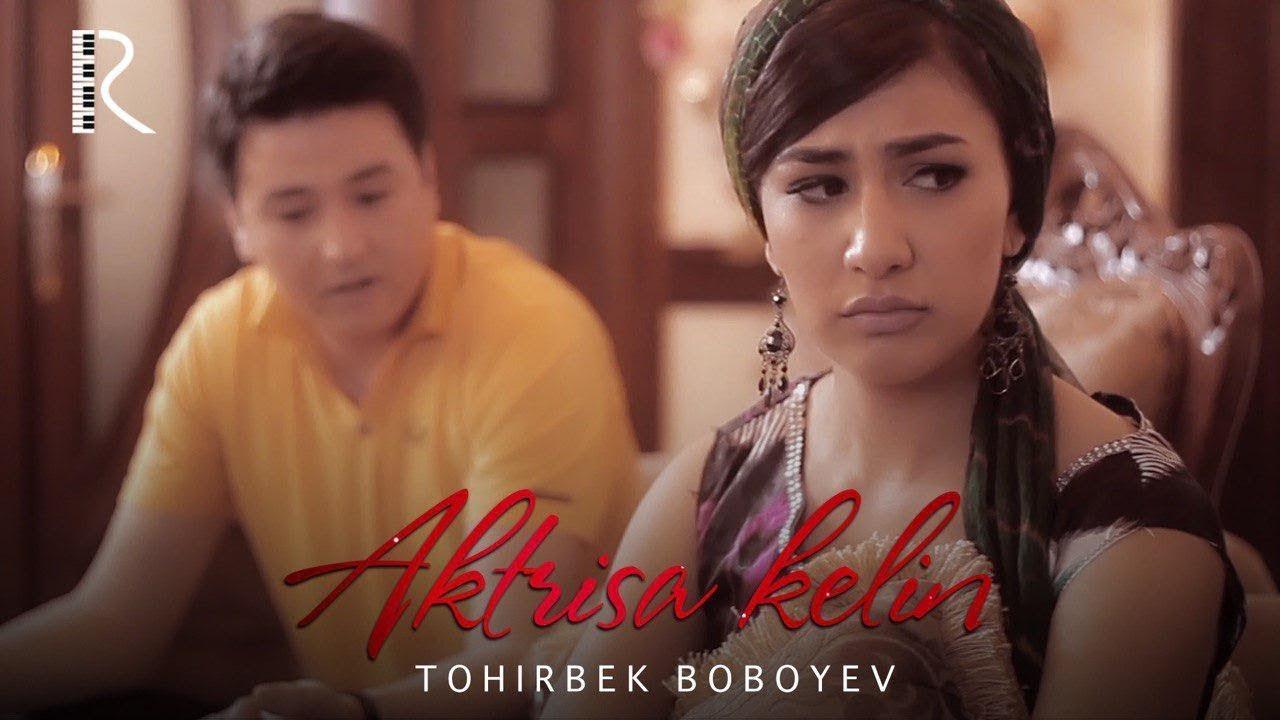 Tohirbek Boboyev —  Aktrisa kelin | Тохирбек Бобоев — Актриса келин