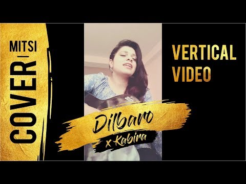 Dilbaro x Kabira   Female Cover by Mitsi Thakur (Vertical Video)
