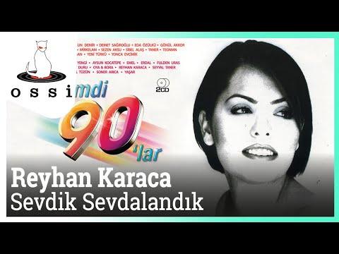 Reyhan Karaca - Sevdik Sevdalandık