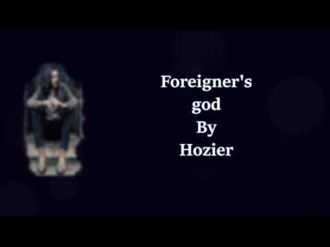 Hozier - Foreigner's God Lyrics