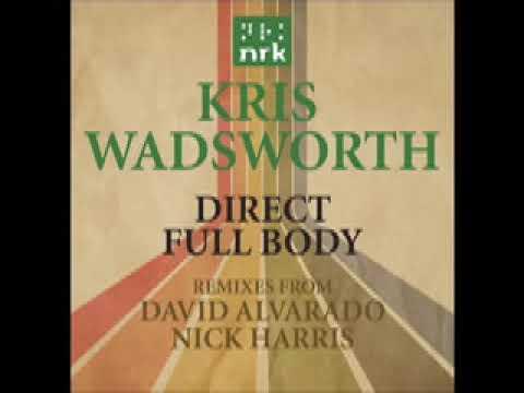 Kris Wadsworth - Full Body (Nick Harris Remix)
