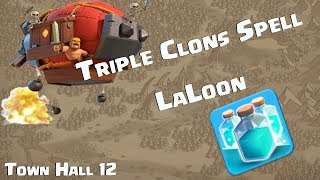 Triple Clone LaLoon Amazing Raids Town Hall 12 - Clash Of Clans