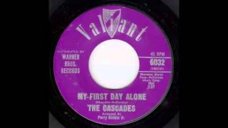 The Cascades - My First Day Alone 45 rpm!