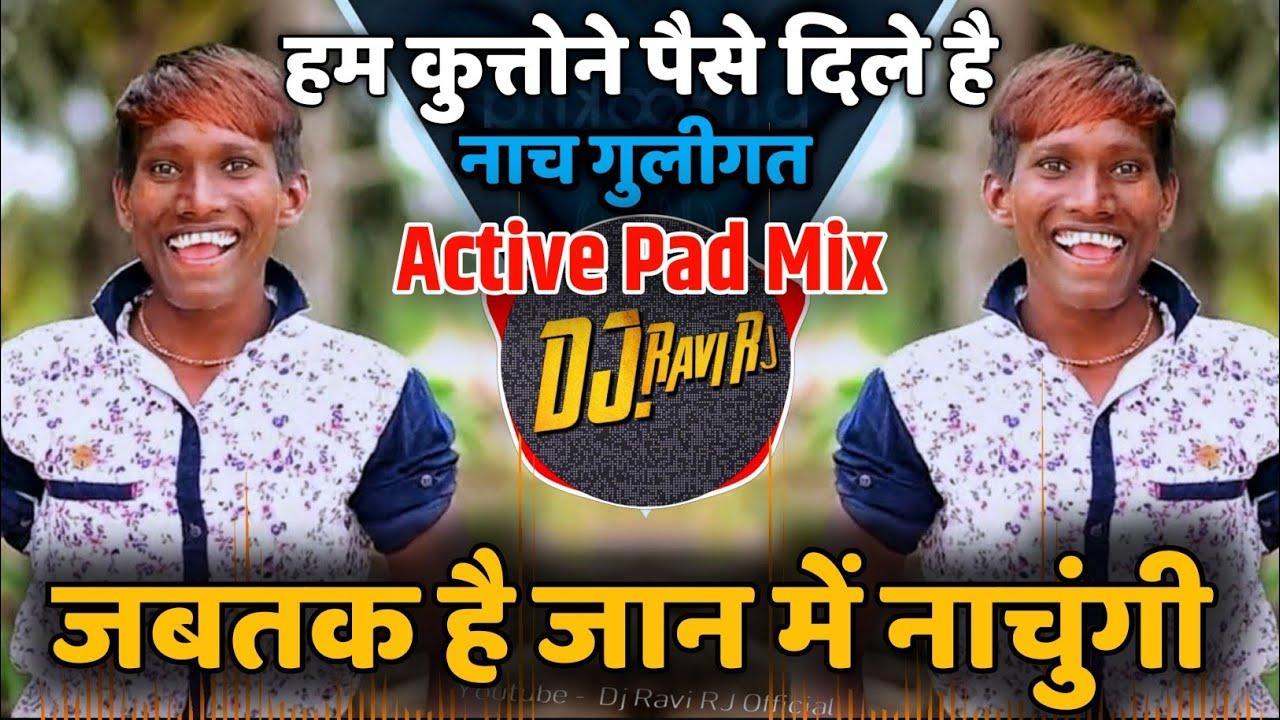 Download Jabtak Hai Jan Mai Nachungi ( गोलीगत नाच VS Active Pad Mix ) Dj Ravi RJ Official