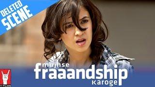 Deleted Scene: Mujhse Fraaandship Karoge | Morning after the big fight | Saba Azad | Tara D'Souza
