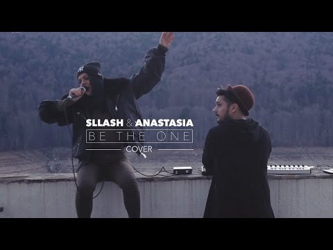 Sllash & Anastasia - Be The One (Cover)