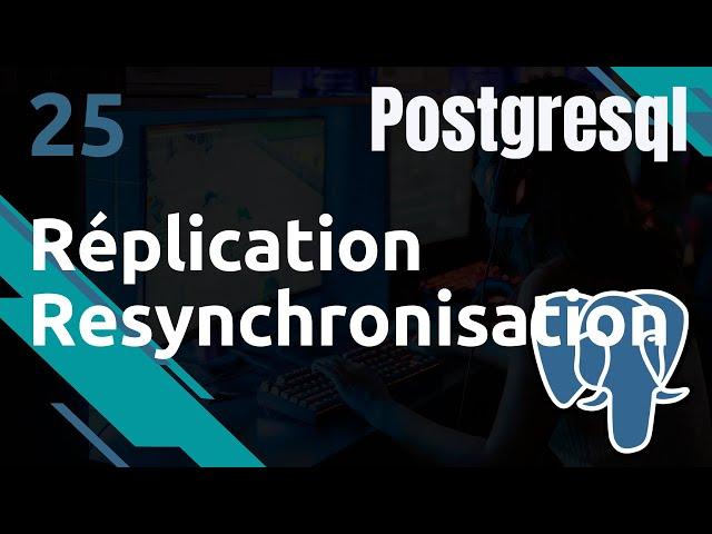 PostgreSQL - 25. Replication : resynchronisation manuel master/slave